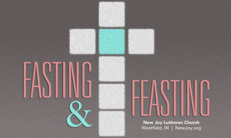 Fasting and Feasting, a Sermon Series for Lent